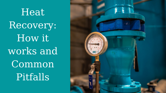 Heat Recovery_ How it works and Common Pitfalls